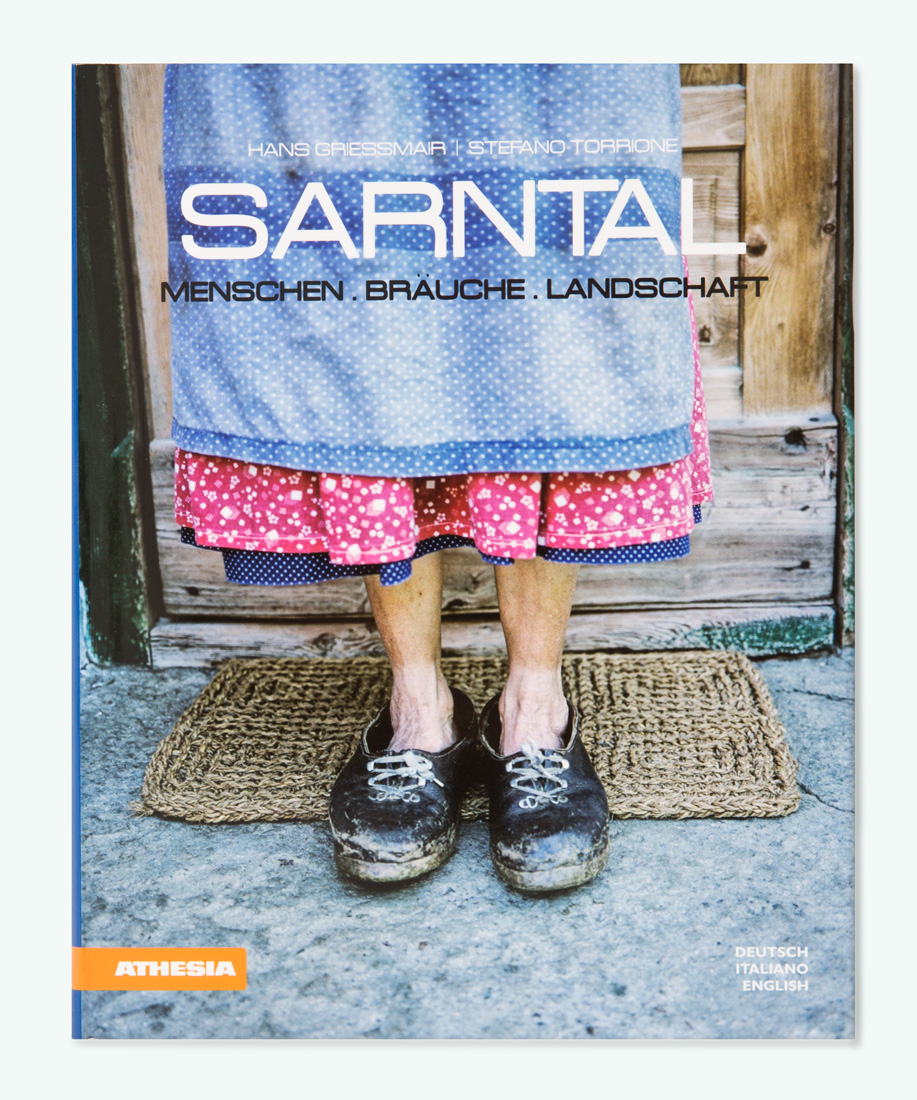 Sarntal, Athesia 2010, photographs by Stefano Torrione, text by Hans Griessmair